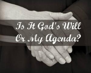 God-Or-My-Agenda